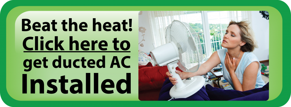 Button- Click here to get ducted AC installed before summer